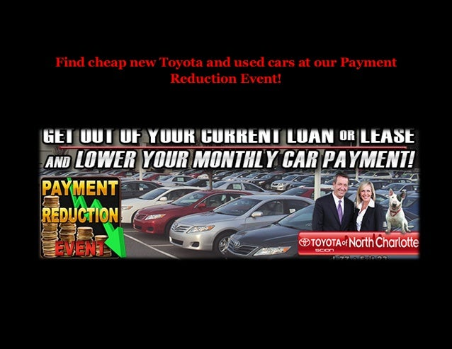 Find cheap new Toyota and used cars at our Payment Reduction Event!