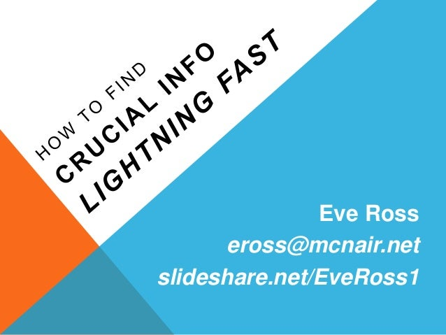 Eve Ross eross@mcnair.net slideshare.net/EveRoss1