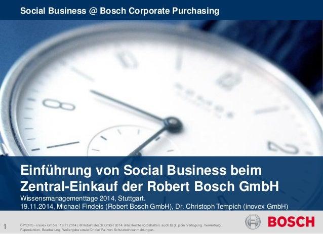 Social Business @ Bosch Corporate Purchasing  1  CP/ORG - inovex GmbH | 19.11.2014 | © Robert Bosch GmbH 2014. Alle Rechte...