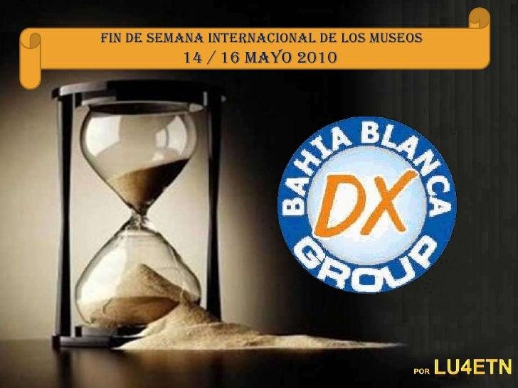 FIN DE SEMANA INTERNACIONAL DE LOS MUSEOS           14 / 16 MAYO 2010
