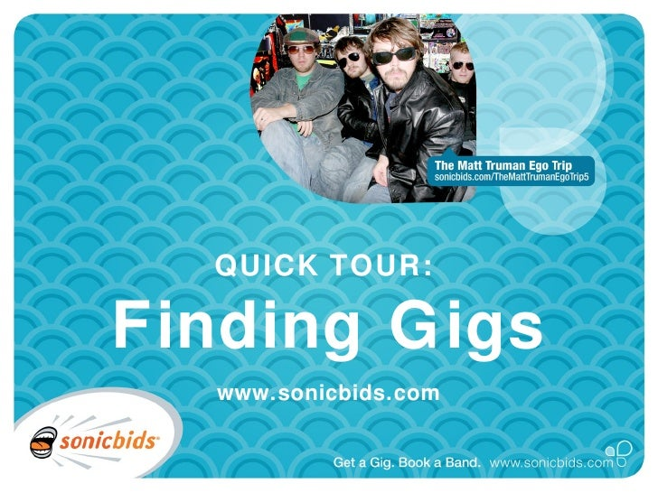 QUICK TOUR:  Finding Gigs www.sonicbids.com