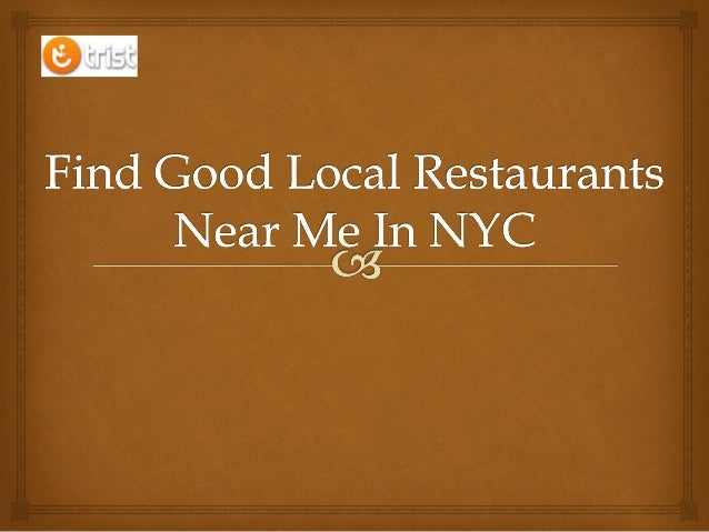 Find Good Restaurants Near Me: Using The Map. Hopefully there aren't too many pins on your map above, but it's a great way to visualize where all of the good restaurants near me are. Select the pins to view more information, give them a call, make a reservation and even view the menu online/5(33).