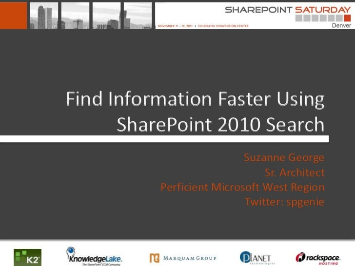 Find Information Faster Using      SharePoint 2010 Search                           Suzanne George                        ...