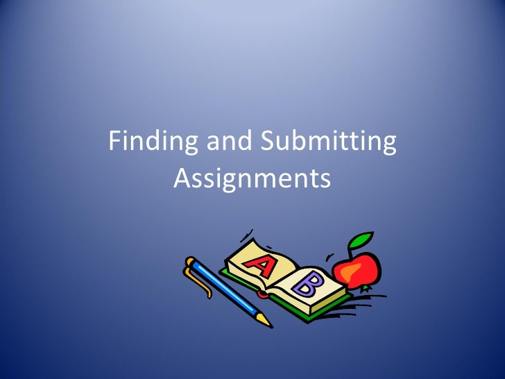 Finding and Submitting Assignments