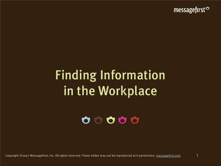 Finding Information                                     in the Workplace                                                  ...