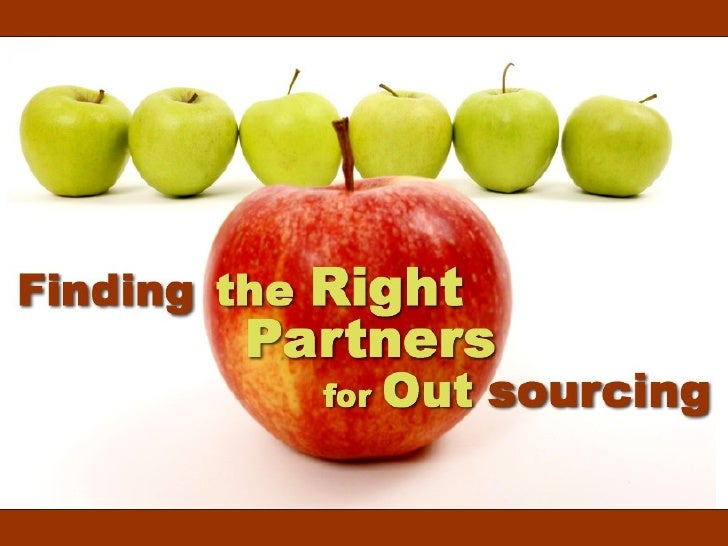 Finding The Right Partners For Outsourcing