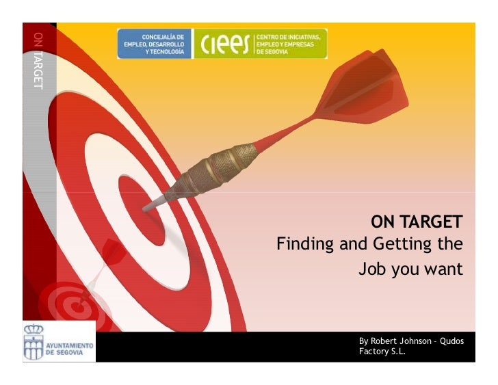 ON TARGET                        ON TARGET            Finding and Getting the                      Job you want           ...