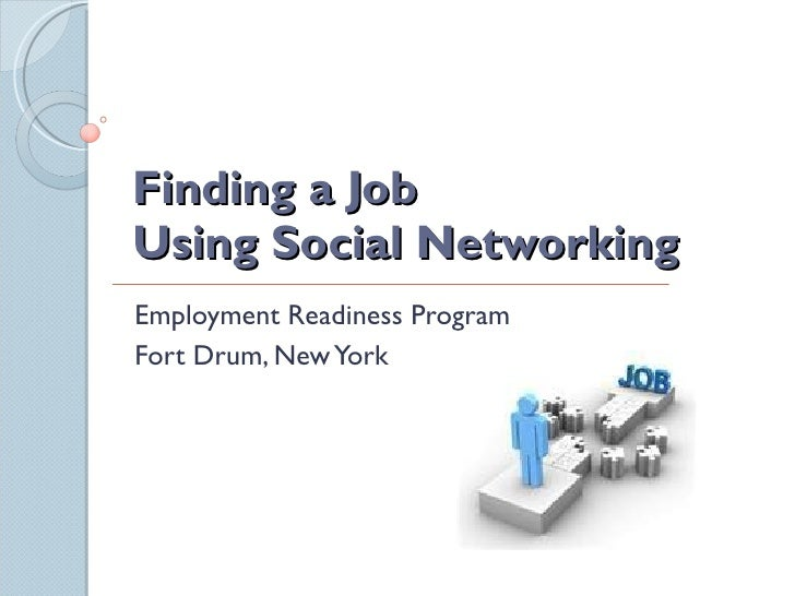Finding a Job  Using Social Networking Employment Readiness Program Fort Drum, New York