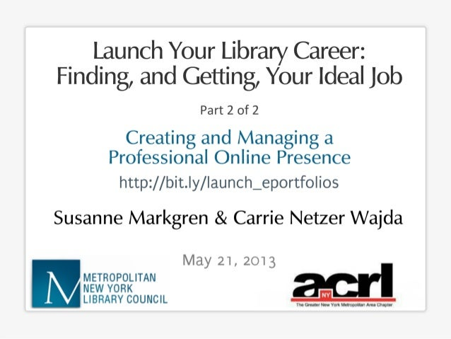 Launch Your Library Career: Creating and Managing a Professional Online Presence