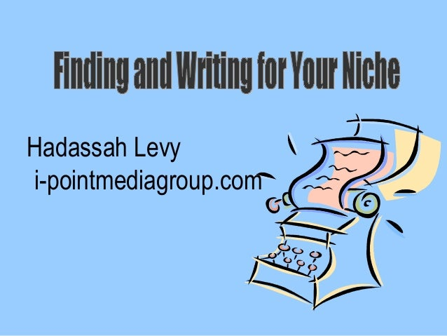 Finding and writing for your niche audience online