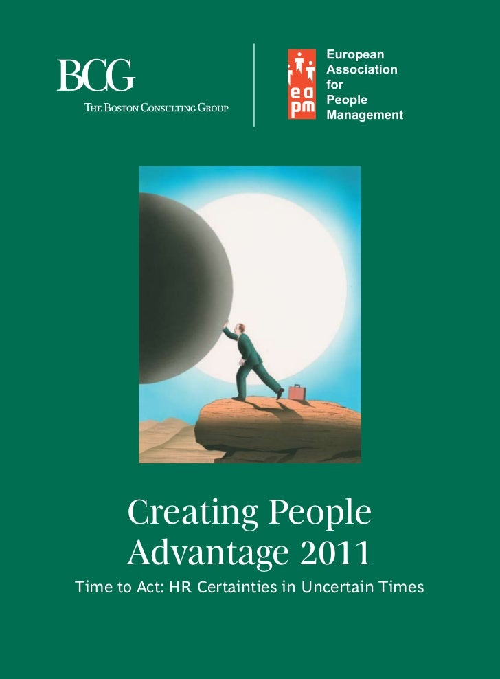 Creating People      Advantage 2011Time to Act: HR Certainties in Uncertain Times