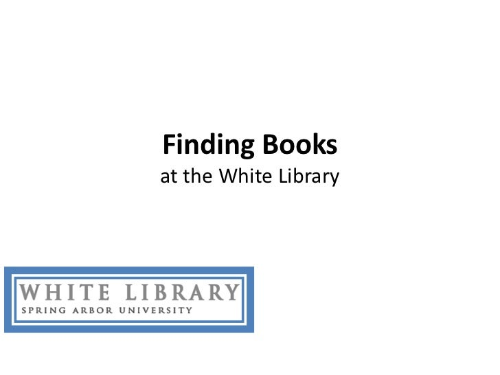 Finding books in the White library