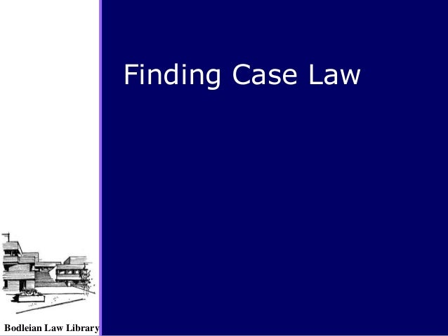 Bodleian Law Library Finding Case Law