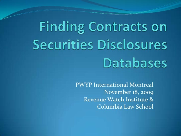 Finding Contracts on Securities Disclosures Databases<br />PWYP International Montreal<br />November 18, 2009<br />Revenue...
