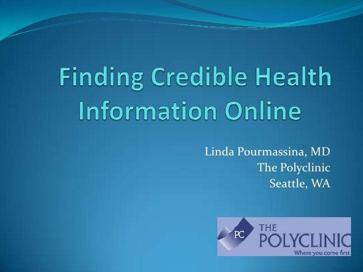 Linda Pourmassina, MD         The Polyclinic           Seattle, WA