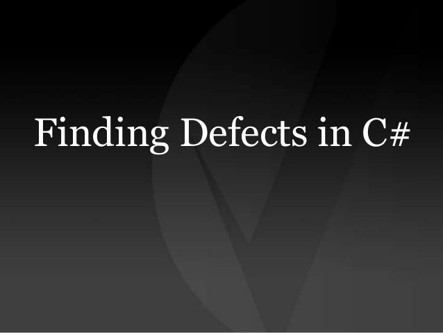 Finding Defects in C#
