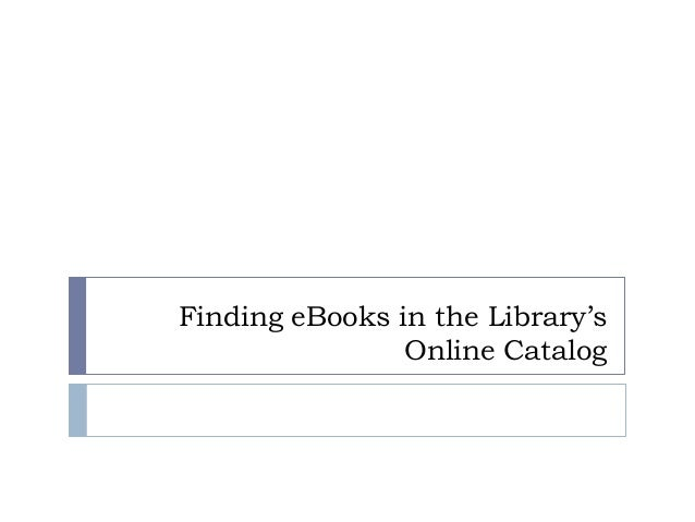Finding eBooks in the Library's                Online Catalog
