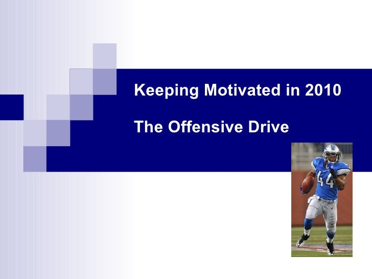 Keeping Motivated in 2010 The Offensive Drive