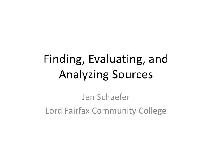 evaluatinganalyzing sources essay Project title & description reflective essay project timeline annotated  bibliography two letters  what ur resources have you found/do you plan to  use as part of your research  finding, evaluating, analyzing information.