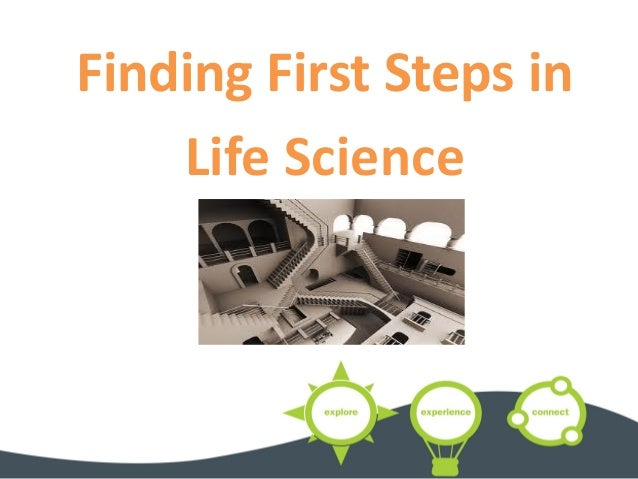 Finding First Steps in Life Science