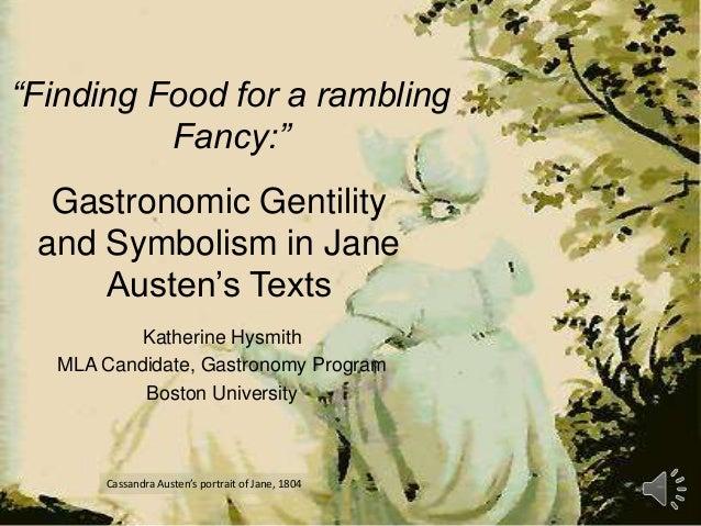 """Finding Food for a rambling Fancy:"" Katherine Hysmith MLA Candidate, Gastronomy Program Boston University Gastronomic Gen..."