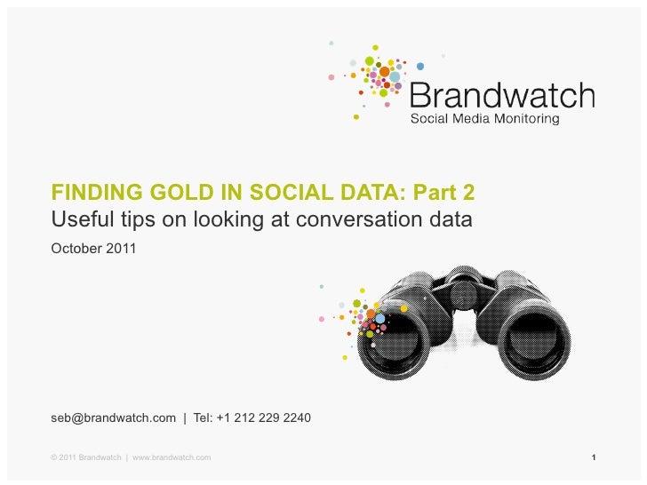 Finding Gold in Social Media Data