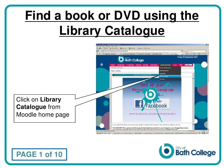 Find a book or DVD using the Library Catalogue<br />Click on Library Catalogue from Moodle home page <br />PAGE 1 of 10<br />