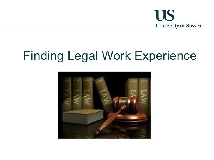 <ul><li>Finding Legal Work Experience </li></ul>