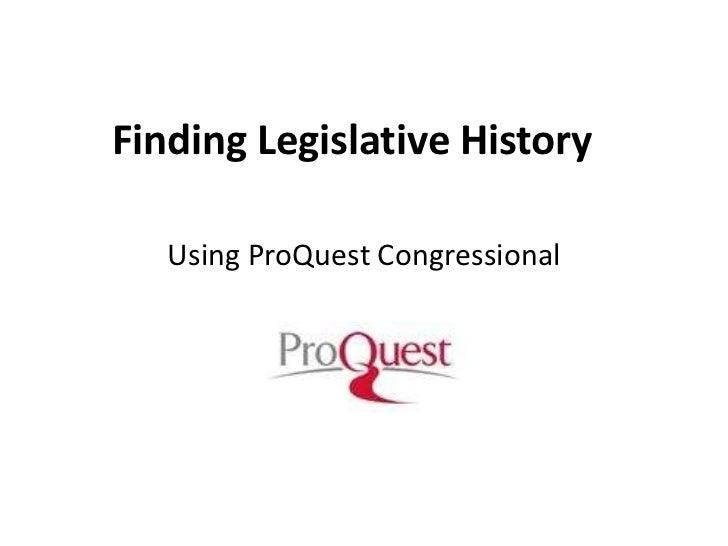 Finding Legislative History<br />Using ProQuest Congressional<br />