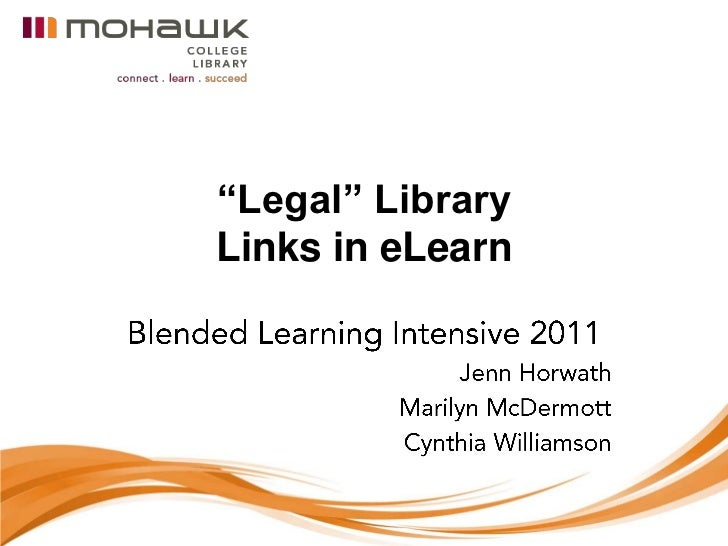 """Legal"" Library Links in eLearn<br />Blended Learning Intensive 2011<br />Jenn Horwath<br />Marilyn McDermott <br />Cynthi..."
