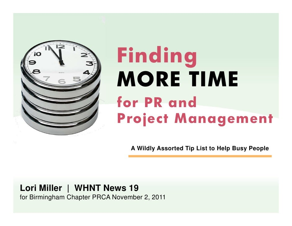 Finding More Time for PR and Project Mgmt, Lori Miller, Nov 2 2011
