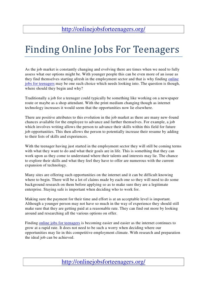 http://onlinejobsforteenagers.org/Finding Online Jobs For TeenagersAs the job market is constantly changing and evolving t...