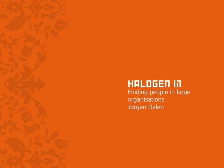 Informasjonsarkitektur Finding people in large organisations Jørgen Dalen