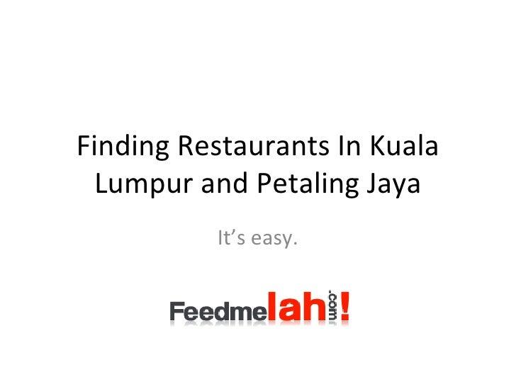 Finding Restaurants In Kuala Lumpur and Petaling Jaya It's easy.