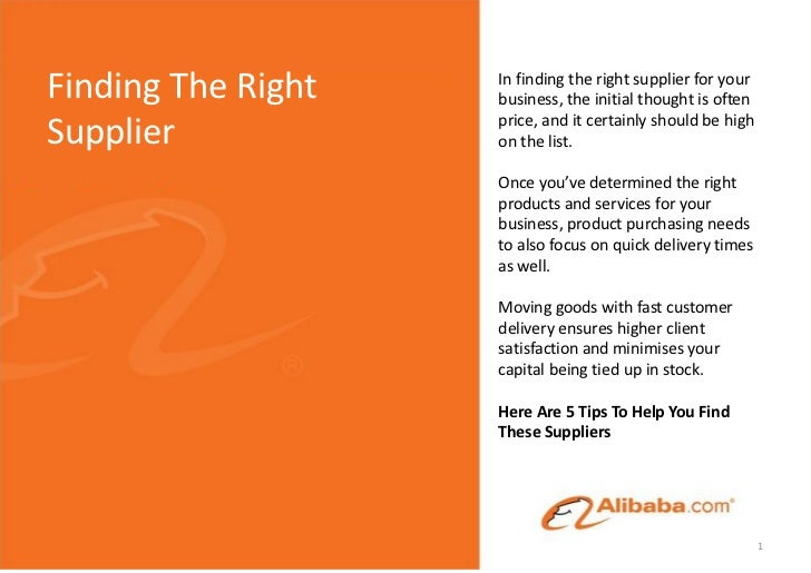 Finding The Right   In finding the right supplier for your                    business, the initial thought is often      ...