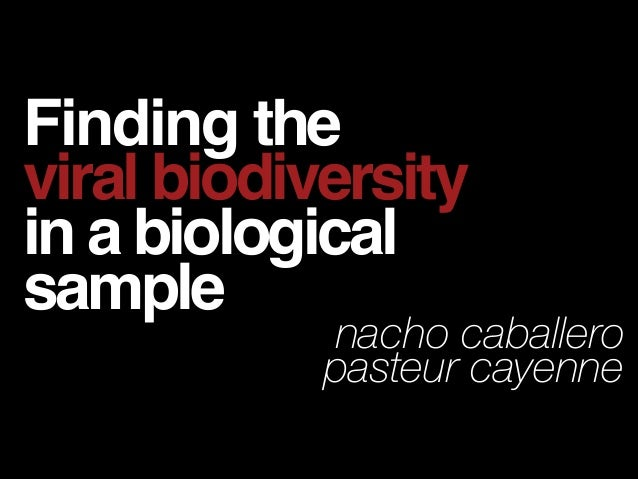 Finding the viral biodiversity in a biological sample  nacho caballero pasteur cayenne