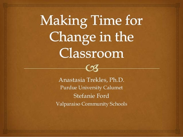 Making Time for Change in the Classroom