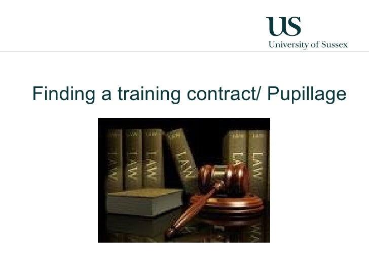 <ul><li>Finding a training contract/ Pupillage </li></ul>