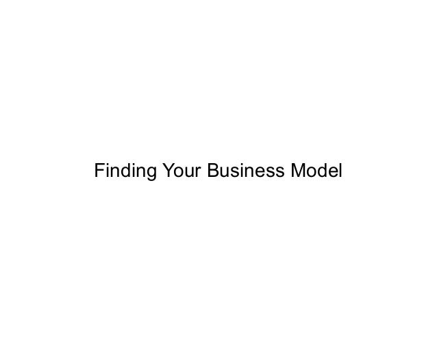 Finding Your Business Model