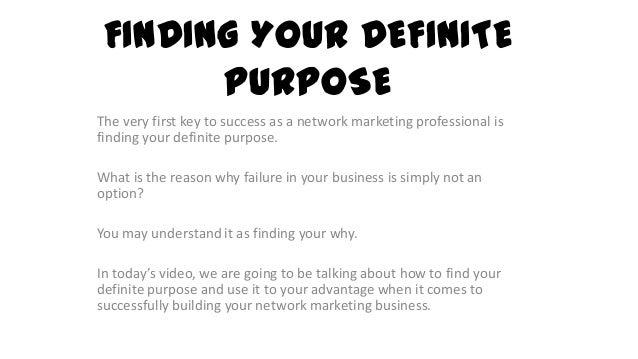 Network Marketing Training - Finding your Definite Purpose