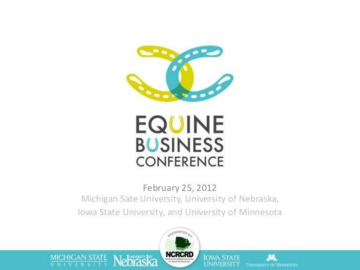 February 25, 2012 Michigan Sate University, University of Nebraska,Iowa State University, and University of Minnesota