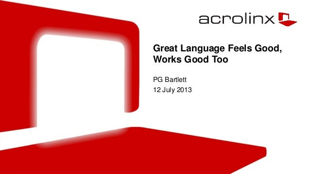 Great Language Feels Good, Works Good Too PG Bartlett 12 July 2013