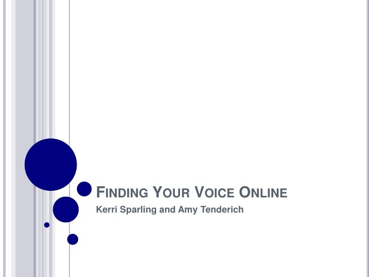 Finding Your Voice Online	<br />Kerri Sparling and Amy Tenderich<br />