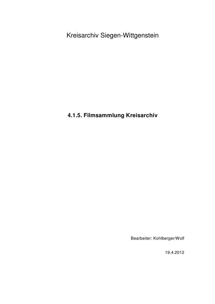 Kreisarchiv Siegen-Wittgenstein4.1.5. Filmsammlung Kreisarchiv                     Bearbeiter: Kohlberger/Wolf            ...