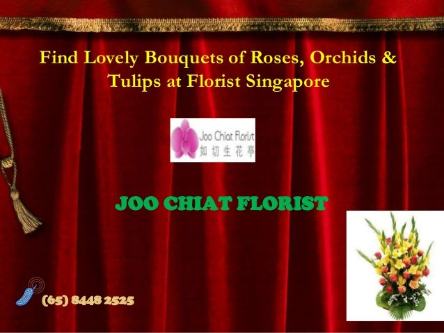 Find Lovely Bouquets of Roses, Orchids &Tulips at Florist SingaporeJOO CHIAT FLORIST(65) 8448 2525