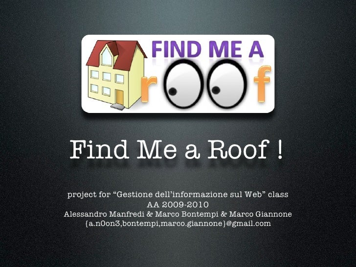Find me a roof!