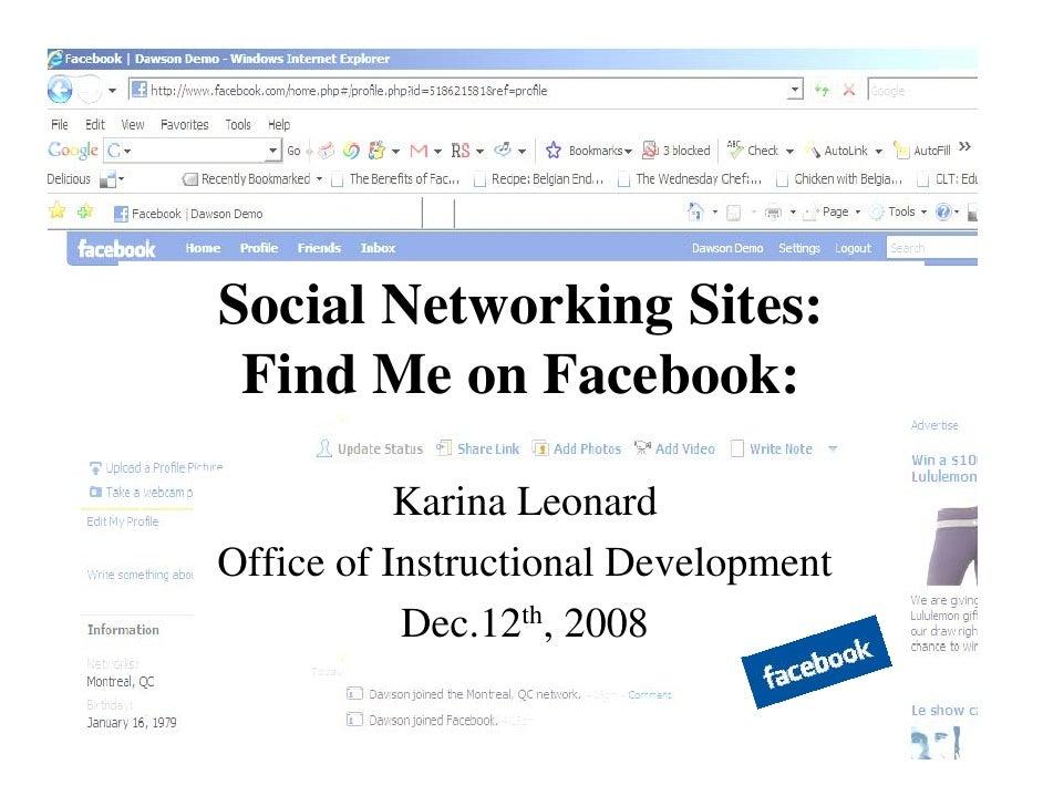 Social Networking Sites:  Find Me on Facebook:             Karina Leonard Office of Instructional Development            D...