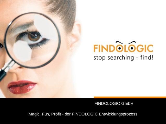FINDOLOGIC GmbH  Magic, Fun, Profit - der FINDOLOGIC Entwicklungsprozess