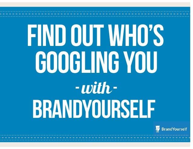 Findoutwho's BrandYourself -with- Googlingyou