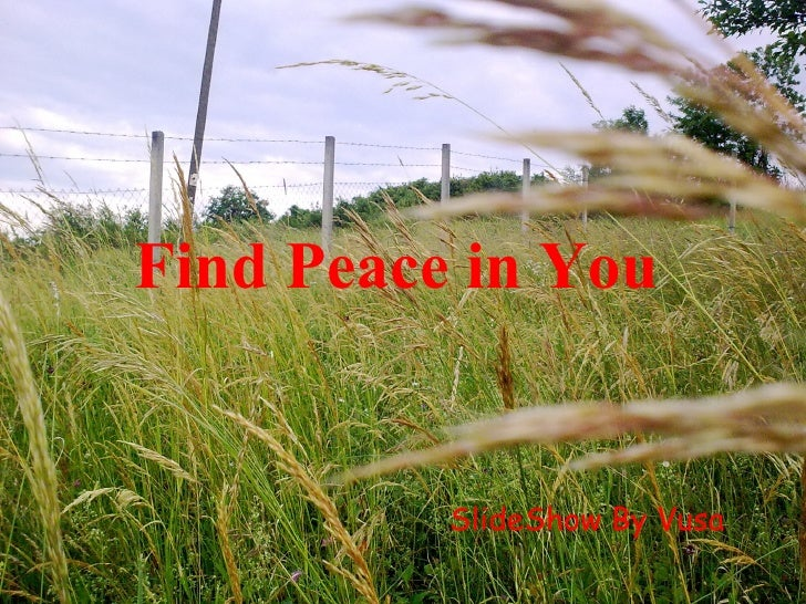 Find Peace in You SlideShow By Vusa